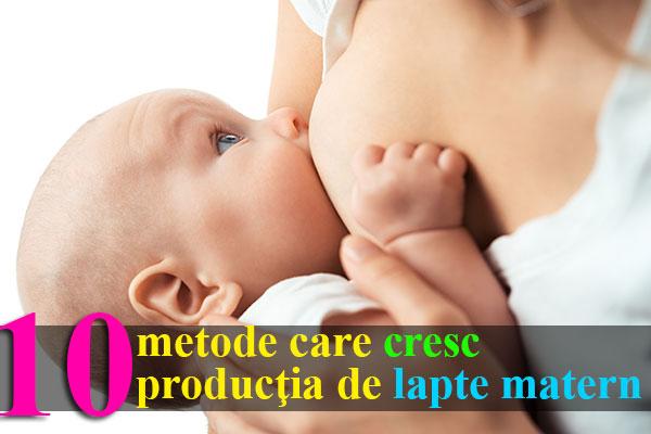 10 METODE CARE CRESC PRODUCŢIA DE LAPTE MATERN