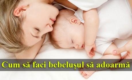Cum să faci bebeluşul să adoarmă
