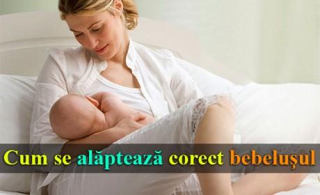 Cum se alăptează corect bebeluşul