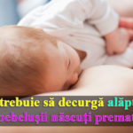 alaptare bebelus nascut prematur