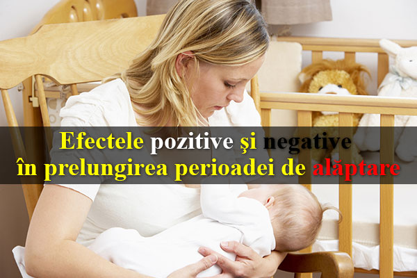 Efectele pozitive şi negative în prelungirea perioadei de alăptare