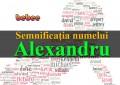 Semnificația numelui Alexandru