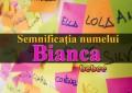 Semnificația numelui Bianca