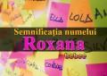 Semnificația numelui Roxana