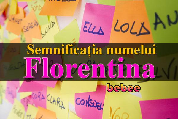 Semnificația numelui Florentina