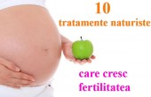 10 tratamente naturiste care cresc fertilitatea